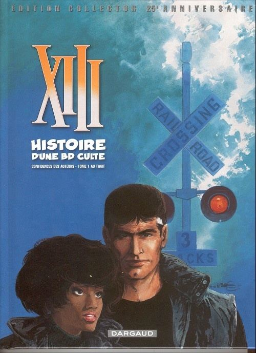Xiii Histoire D Une Bd Culte Bande Dessinee Hors Serie 7 Xiii