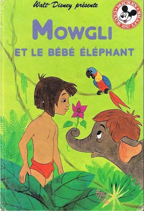 Mowgli Et Le Bebe Elephant Mickey Club Du Livre