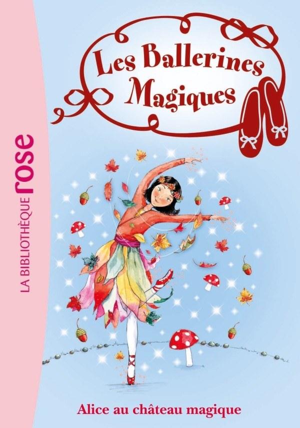 Alice Et Le Chateau Magique Livre Les Ballerines Magiques