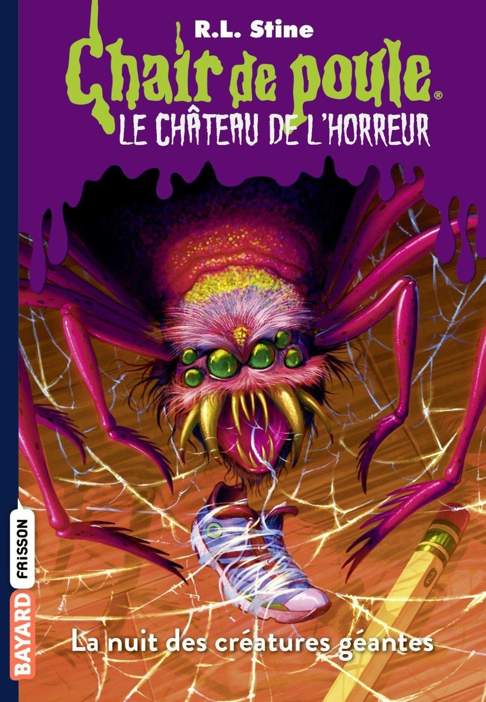 La Nuit Des Creatures Geantes Livre 02 Chair De Poule Le