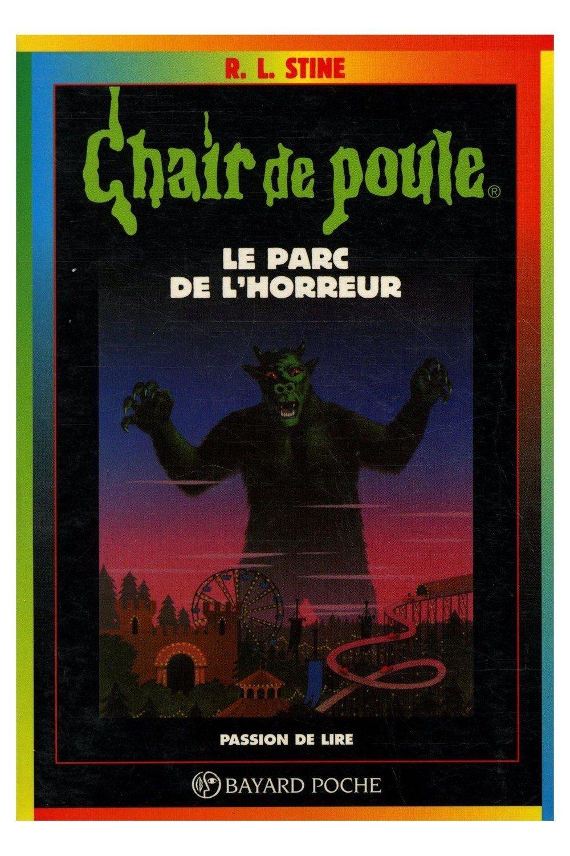 Le Parc De L Horreur Livre 25 Chair De Poule Serie Originale