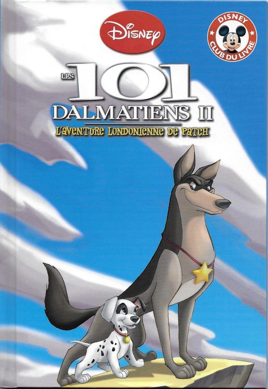 Les 101 Dalmatiens Ii L Aventure Londonienne De Patch Mickey