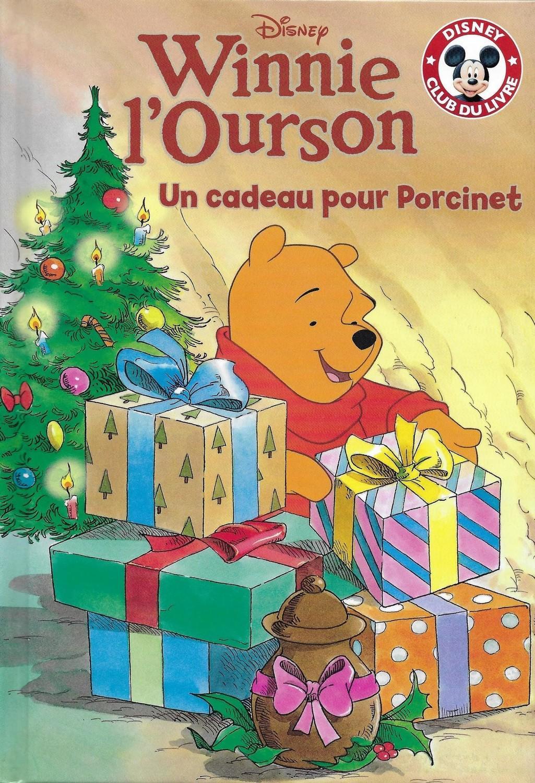 Winnie L Ourson Un Cadeau Pour Porcinet Mickey Club Du Livre