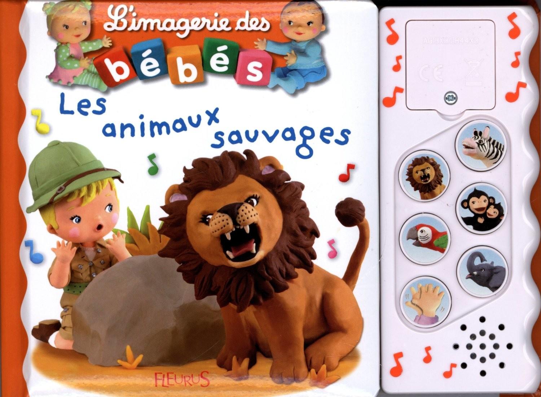 L Imagerie Sonore Des Bebes Les Animaux Sauvages Livre L
