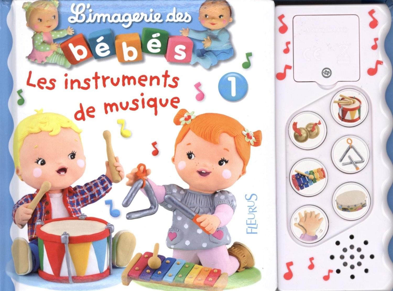 L Imagerie Sonore Des Bebes Les Instruments 1 Livre L