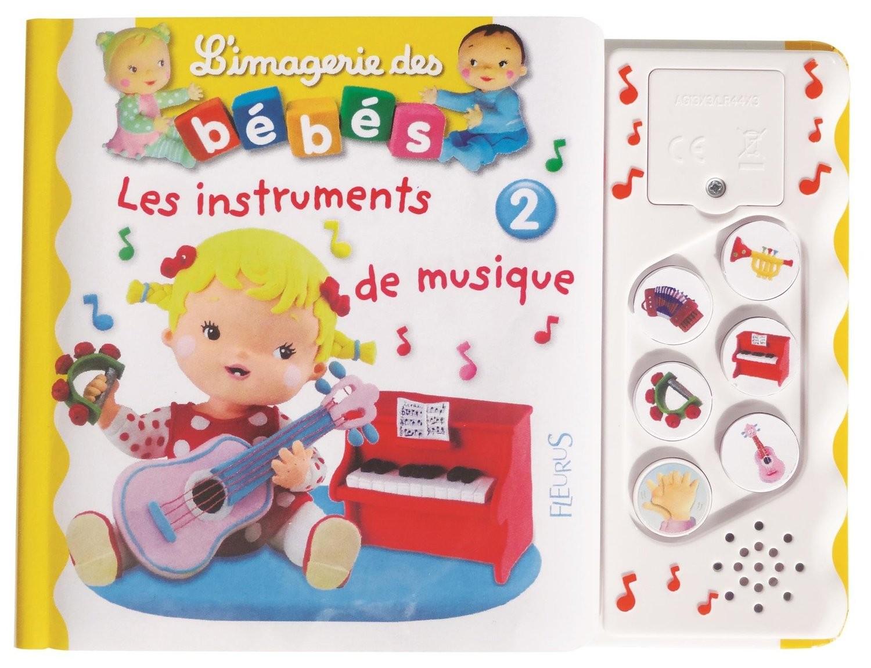 L Imagerie Sonore Des Bebes Les Instruments 2 Livre L