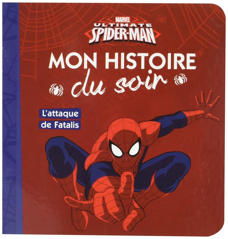 Marvel Ultimate Spider Man L Attaque De Fatalis Livre Mon Histoire Du Soir