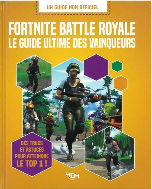 Guide Fortnite Battle Royale Livre Guides Jeux Videos